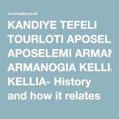 KANDIYE TEFELI TOURLOTI APOSELEMI ARMANOGIA KELLIA- History and how it relates to this family tree. Crete, Ancestry, Signs, History, Historia, Shop Signs, Sign