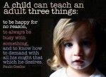 I Child Can Teach An Adult Three Things