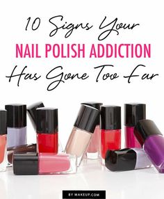 LOL This is funny! How many of these do you do?  10 Signs your NAIL POLISH Addiction has gone too far...  #beautyquiz #nailpolish #polishaddicts - bellashoot.com