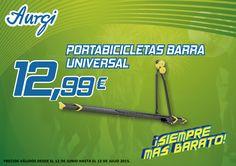 Oferta Portabicicletas - Barra Universal (Válido del 12 de junio al 12 de julio 2015). AMPLIADO HASTA EL 17 DE JULIO DEL 2015. Más información en www.aurgi.com/