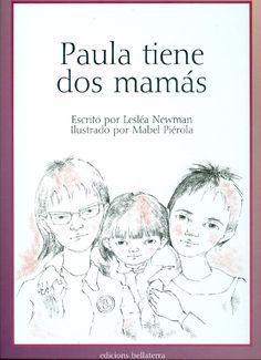 Cuento infantil en el que se muestra una familia en la que la niña, Paula, tien dos mamás. Una estupenda manera de enseñar a los niños a ser tolerantes y a comprender que en el mundo, hay muchos tipos de familias.