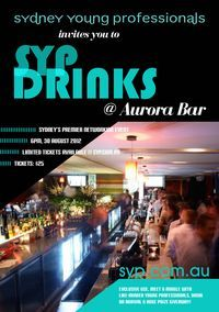 30 Aug - Sydney Young Professionals Aurora Bar http://www.syp.com.au/news/syp-drinks-aurora-bar-30-august-2012/