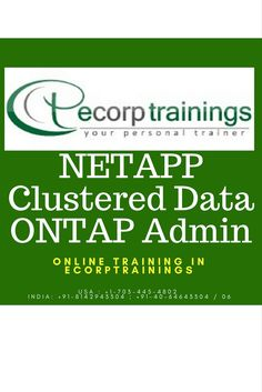 learn NETAPP Clustered Data ONTAP Admin Training Courses at Ecorptrainings in Hyderabad, India. Competitive Fees Structure for NETAPP Clustered Data ONTAP Admin Courses. 100% Job Support. Join Today!