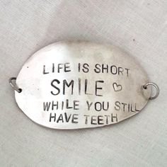 Check out this item in my Etsy shop https://www.etsy.com/listing/491484963/life-is-short-upcycled-inspirational