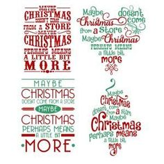 Maybe Christmas Doesn't Come from a Store, Christmas Perhaps Means a Little Bit More - Xmas Holiday Season Quote - Cuttable Design Cut File. Vector, Clipart, Digital Scrapbooking Download, Available in JPEG, PDF, EPS, DXF and SVG. Works with Cricut, Design Space, Sure Cuts A Lot, Make the Cut!, Inkscape, CorelDraw, Adobe Illustrator, Silhouette Cameo, Brother ScanNCut and other compatible software.