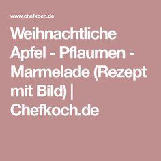 Weihnachtliche Apfel - Pflaumen - Marmelade (Rezept mit Bild)   Chefkoch.de