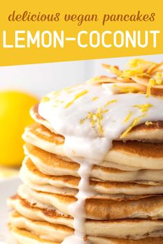 These light and fluffy Vegan Lemon Coconut Pancakes are a dairy-free, egg-free breakfast the entire family will love. They can also make for a delicious vegan dessert! Freeze Pancakes, Lemon Pancakes, Coconut Pancakes, Vegan Breakfast Recipes, Vegan Desserts, Vegetarian Recipes, Lemon Coconut, Toasted Coconut, Plant Based Breakfast
