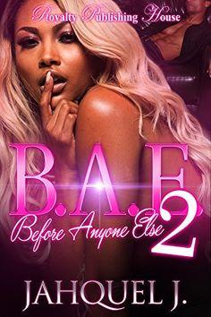 B.A.E. 2: Before Anyone Else (B.A.E.: Before Anyone Else) by Jahquel J. http://www.amazon.com/dp/B018XXLHLQ/ref=cm_sw_r_pi_dp_T7oAwb0J9RXP4