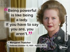 Margaret Thatcher powerful lady. More about her here: http://amazingwomenrock.com/margaret-thatcher-first-female-british-pmbarrister