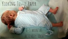 Sensory play idea for newborn and 0-3 months - kicking tissue paper.