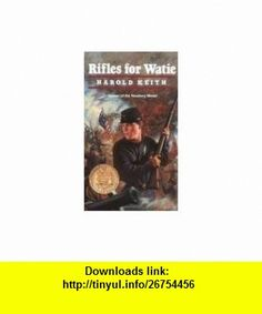 Rifles for Watie 1st (first) edition Text Only Harold Keith ,   ,  , ASIN: B004QMXO1K , tutorials , pdf , ebook , torrent , downloads , rapidshare , filesonic , hotfile , megaupload , fileserve