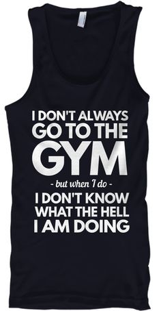 I Don't Go To The Gym Tank Top Navy T-Shirt Front