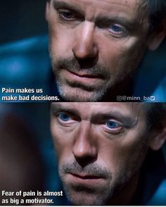 charming life pattern: House M.D - quote - pain makes us bad decisions . Tv Quotes, Movie Quotes, Life Quotes, Dr House Quotes, Funny Movie Memes, Doctor House, Serie Doctor, Everybody Lies, Gregory House
