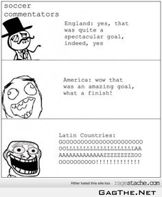 soccer commentators lmao this is sooo true! Which is why I feel that it's more exciting in Spanish then English lol Excited In Spanish, Amazing Goals, Haha So True, Soccer Outfits, Soccer Quotes, Just A Game, Play Soccer, Sports Humor, Soccer Players