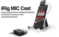 iRig Mic Cast - suitable for both iOS and Android phones - great for the on-th-go podcaster