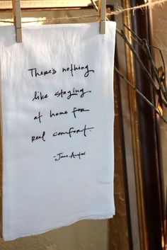 """jane austen quotes on dishtowels: why etsy is highly necessary. """"there's nothing like staying at home for real comfort."""""""