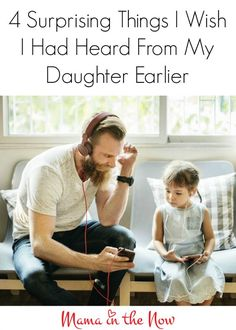 4 surprising things I wish I had heard from my daughter earlier. Nothing compares to a father daughter relationship that is always improving.