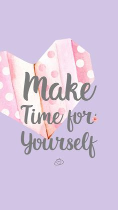 Free Colorful Smartphone Wallpaper - Make time for yourself Uplifting Quotes, Positive Quotes, Motivational Quotes, Inspirational Quotes, Pretty Quotes, Cute Quotes, Happy Quotes, Wallpaper Quotes, Iphone Wallpaper