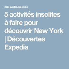 5 activités insolites à faire pour découvrir New York    Découvertes Expedia