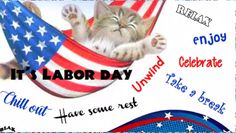 Wishing all the pleasures of a well-deserved Labor Day. Free online Relax - Enjoy - Celebrate ecards on Labor Day I Am Blessed, Happy Labor Day, God Bless America, Funny Cards, Holidays And Events, First Love, Chill, Ecards, Animation