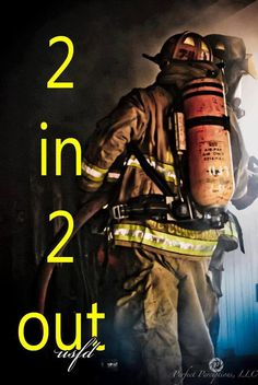 means 2 inside, 2 outside, just in case. Firefighter Family, Firefighter Paramedic, Female Firefighter, Firefighter Quotes, Volunteer Firefighter, Firefighter Tools, Firefighter Shirts, Fire Dept, Fire Department