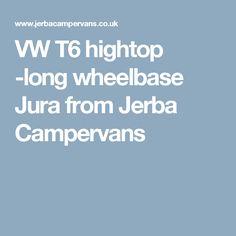 VW T6 hightop -long wheelbase Jura from Jerba Campervans