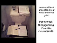 Your home office could be your bathroom. No one will ever understand your grind; doesn't mean you stop grinding. www.badbillionaires.com