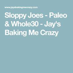 Sloppy Joes - Paleo & Whole30 - Jay's Baking Me Crazy