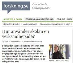 Hur använder skolan sina verksamhetsidéer?  Katina Thelin har tittat närmare på detta: http://www.forskning.se/nyheterfakta/nyheter/pressmeddelanden/huranvanderskolanenverksamhetside.5.3c130fed14278d400961c.html Avhandlingen i fullformat: http://kau.diva-portal.org/smash/get/diva2:650353/FULLTEXT01.pdf Katina på twitter https://twitter.com/KatinaThelin