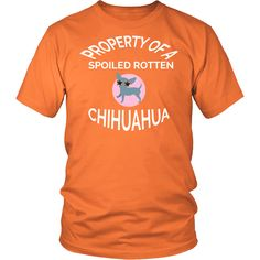 "Chihuahua Tee ""Property Of A Spoiled Rotten Chihuahua"""