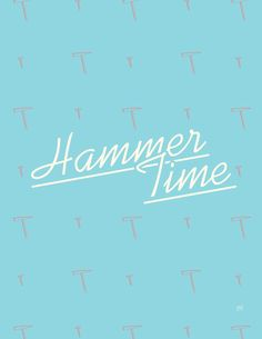 Hammer Time - free printable poster - Full