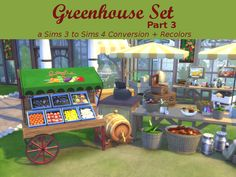 Leander Belgraves - Greenhouse Set - Part 3 a Sims 3 to Sims 4...