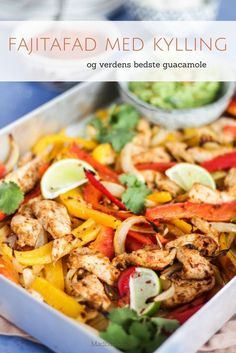 Fajitas i fad med kylling og guacamole - lækker tex mex aftensmad