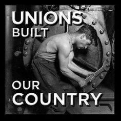 Union labor built America!