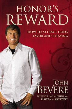 Honor's Reward: The Essential Virtue for Receiving God's Blessings (John Bevere)