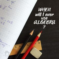 When Will I Ever Use Algebra? - Homeschool 101