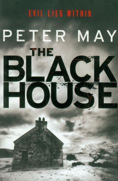 The Black House Peter May - Lewis trilogy # 1 - 4/5 - excellent opener to series