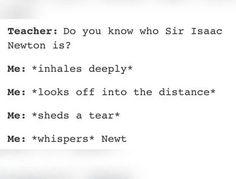 """Hab ich schon mal in Physik gemacht und mein Lehrer hat mich dann traurig angeguckt und gesagt """"Ich weiß, ein sehr trauriges Ende"""". Seit dem Tag an mag ich diesen Lehrer"""