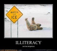 Illiteracy really IS dangerous!
