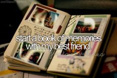 Start a book of memories with my best friend. Pinterest: ♚ @RoyaltyCalme †