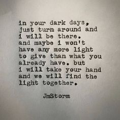 I know you thought love was darkness and you say I brought back life and light into your life. I love you and we will always find the light Great Quotes, Quotes To Live By, Me Quotes, Inspirational Quotes, Fight For Love Quotes, Fight For You, Quotes Images, Best Friend Quotes, The Words