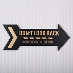 Found it at Wayfair - Don't Look Back Arrow Wall Décor