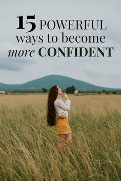 How to Grow in Self-Confidence | 15 Powerful Tips to Becoming a Confident Person | This list gives 15 practical steps to help you grow in self-love and exude confidence! #confident #selflove #confidence #selfhelp