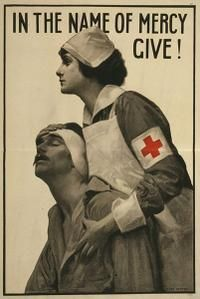 In the Name of Mercy – Vintagraph. A Red Cross nurse holding a wounded soldier in this poster soliciting funds during WWI: 'In the name of mercy give.' The poster was illustrated by Albert Herter in