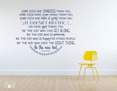 Be The Nice Kid Quote School Wall Decal - Bryan Skavnak Custom Nursery Home Decor Custom Decals, Custom Wall, Kids Wall Decals, Vinyl Wall Decals, School Quotes, School Sayings, Different Quotes, New Wall, Quotes For Kids