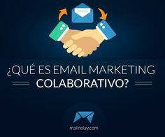 Ideas de email marketing colaborativo, para cuando el email marketing tradicional resulte aburrido