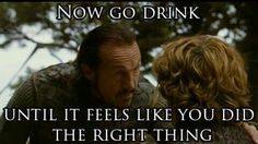 Bronn wisdom - Game of Thrones Game Of Thrones Summary, Game Of Thrones Books, Game Of Thrones Facts, Game Of Thrones Quotes, Game Of Thrones Funny, Feel Like, Like You, Told You So, Bronn