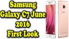Samsung Galaxy C7 June (2016) First Look ,Leaked Spec,features And Relea...