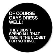 OF COURSE GAYS DRESS WELL -.png stickers by gay_pride