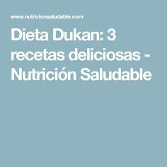 Dieta Dukan: 3 recetas deliciosas - Nutrición Saludable
